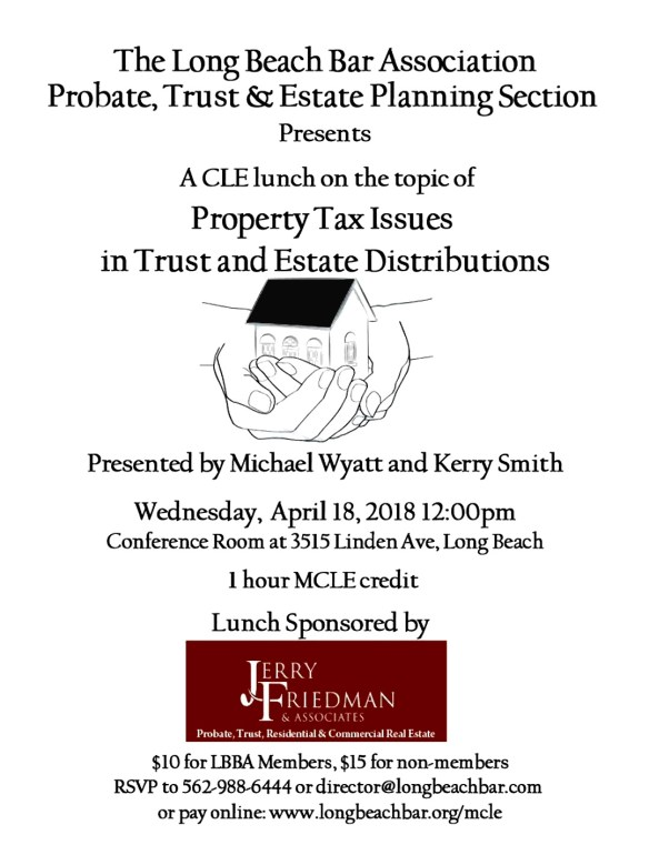 Commercial Loan Corporation & Michael Wyatt Present Property Tax Issues In Trust And Estate Distributions For The Long Beach Association Probate, Trust and Estate Planning Section