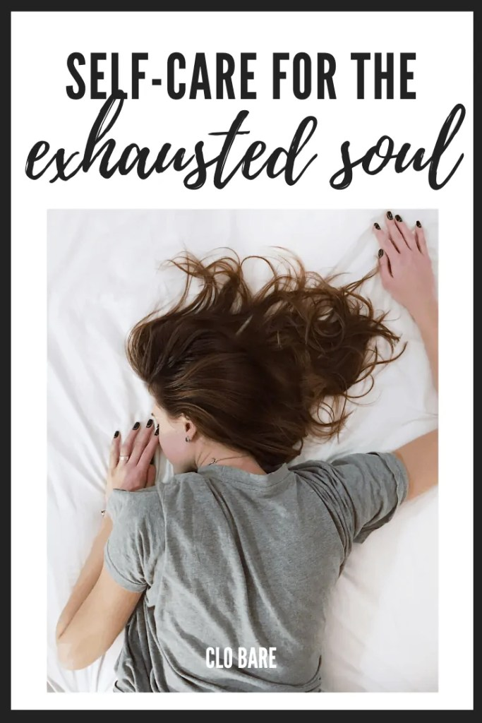 self-care for the exhausted soul
