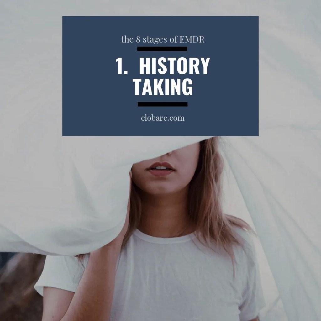 The 8 Stages of EMDR: #1 History Taking, Clo Bare, clobare.com #mentalhealth #therapy #trauma #PTSD #EMDR