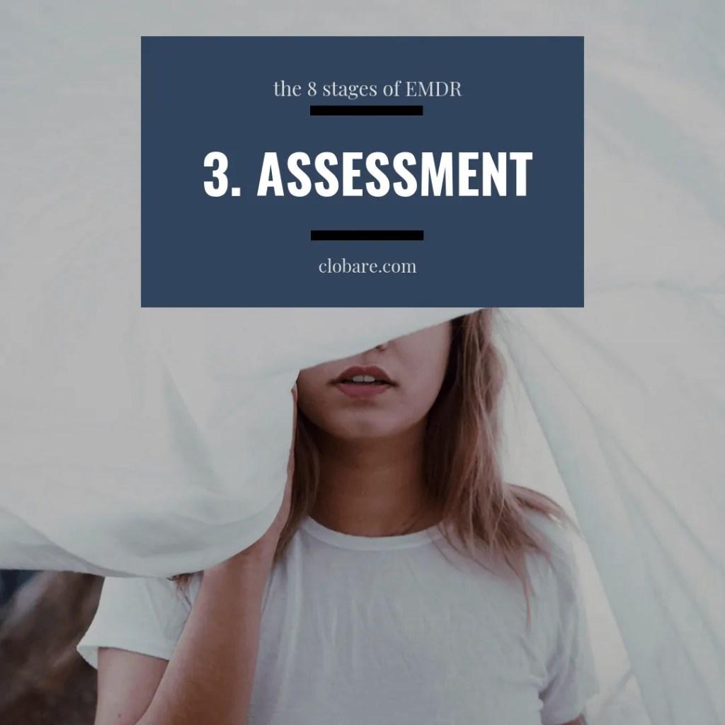 The 8 Stages of EMDR: #3 assessment, Clo Bare, clobare.com #mentalhealth #therapy #trauma #PTSD #EMDR
