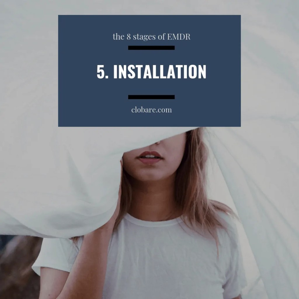 The 8 Stages of EMDR: #5 Installation, Clo Bare, clobare.com #mentalhealth #therapy #trauma #PTSD #EMDR
