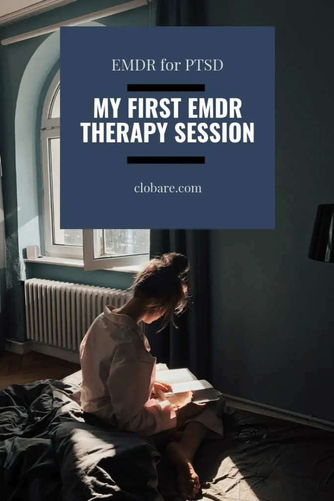 EMDR for PTSD: My First EMDR Therapy Session. Clo Bare | Clobare.com #PTSD #EMDR #overcomingtrauma #trauma #therapy #mentalhealth