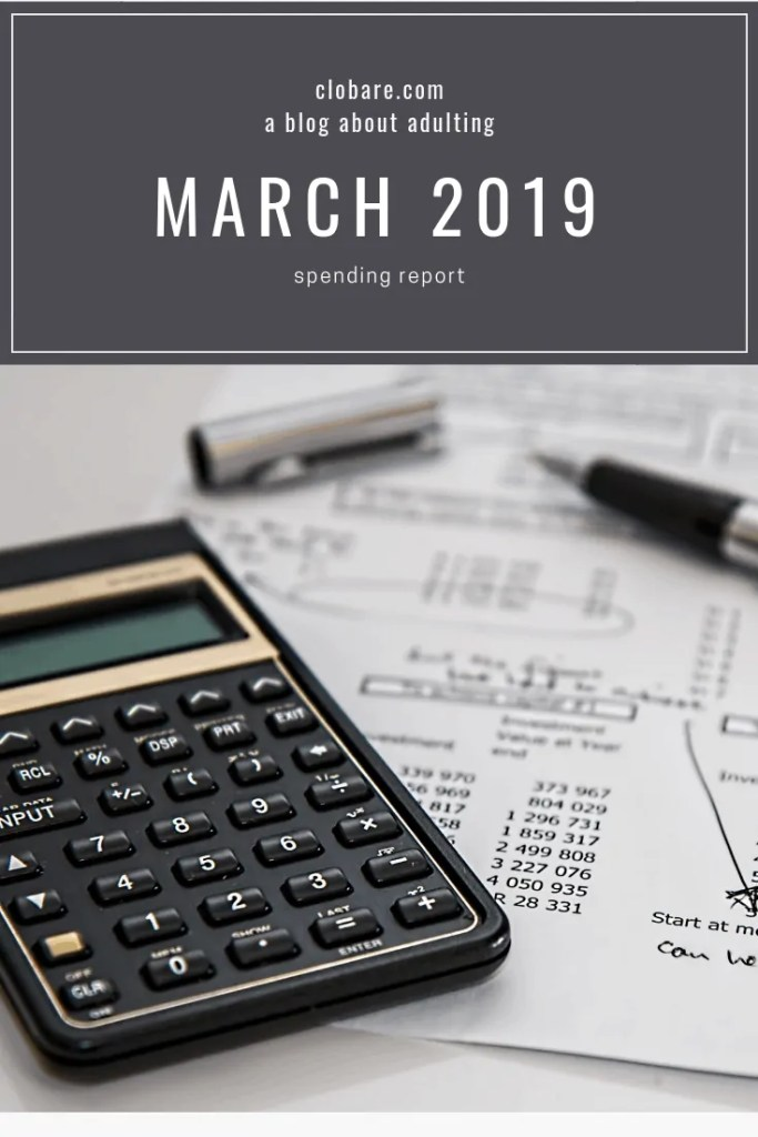 Clo Bare: Budgeting Bare, March 2019 Spending Report #budgeting #money #personalfinance #millenialmoney #debtfree