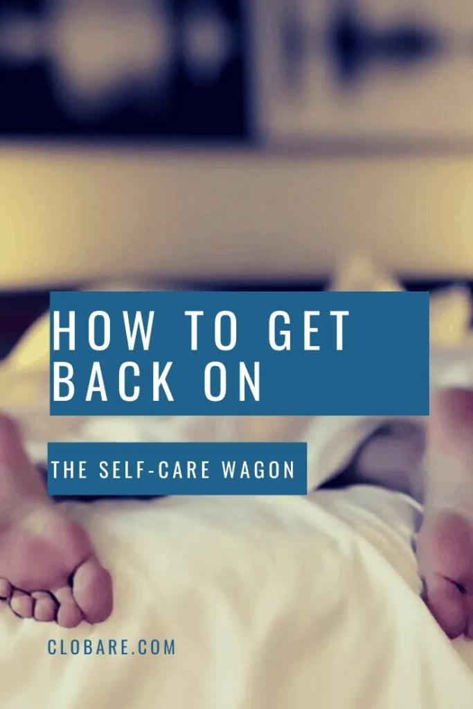 How to get Back on the Self-Care Wagon
