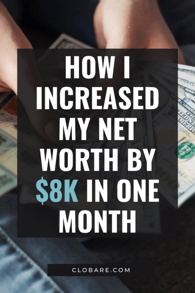 how I increased my net worth by $8k in one month