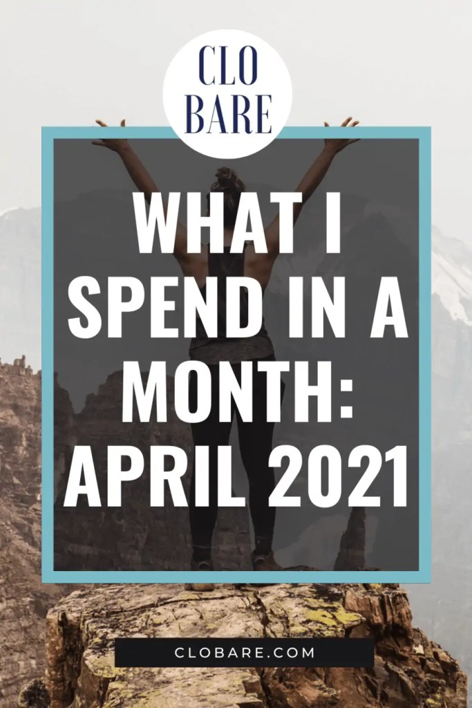 what I spend a month april 2021