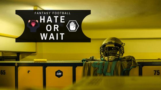 hate or wait - fantasy football