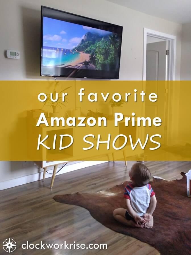 Our Favorite Amazon Prime Kid Shows 2018 Clockworkrise
