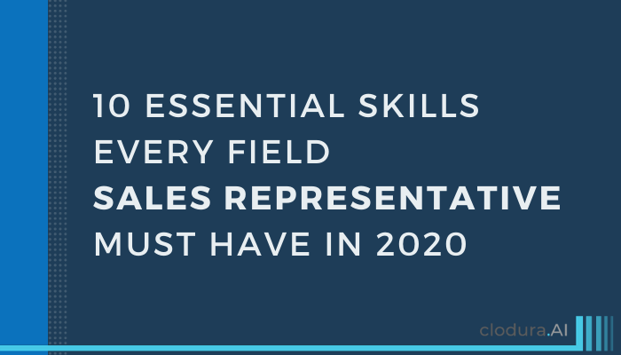 10 Essential Skills Every Field Sales Representative Must Have in 2020