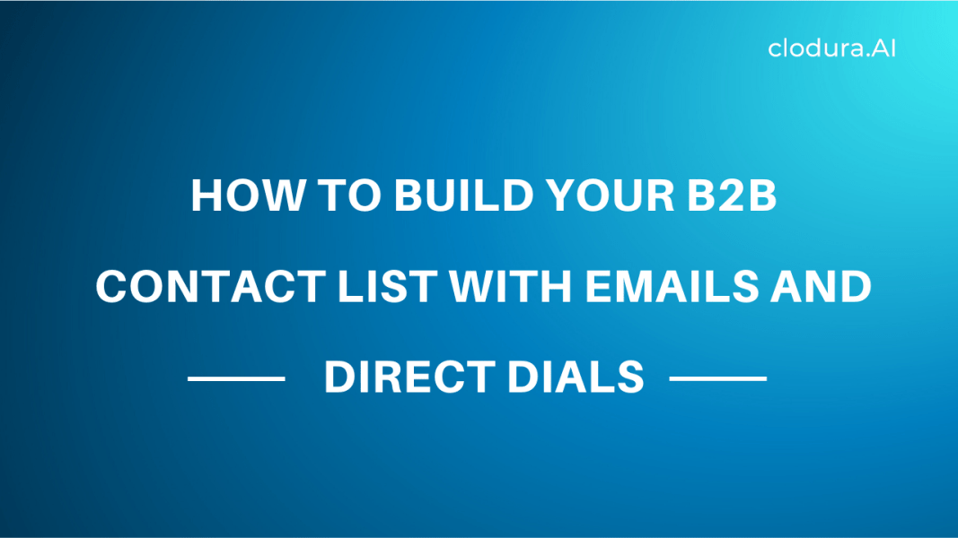 How to Build Your B2B Contact List with Emails and Direct Dials