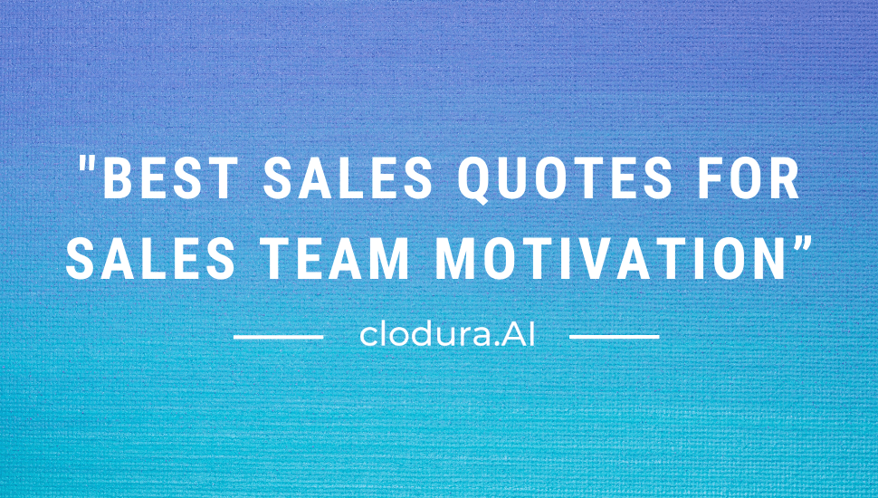 Best Sales Quotes for Sales Team Motivation