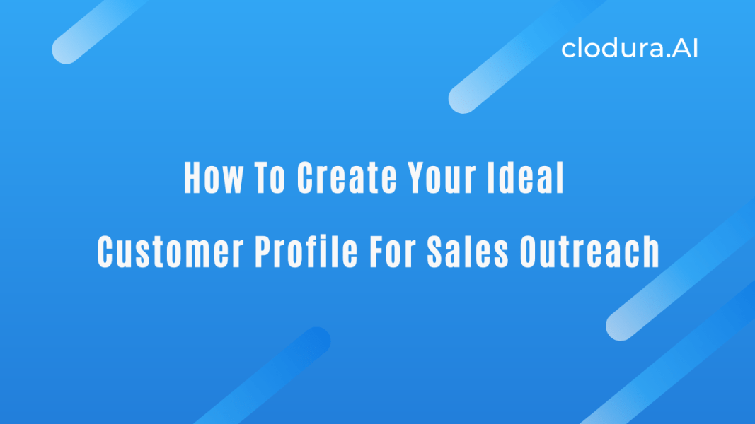 How to Create Your Ideal Customer Profile for Sales Outreach