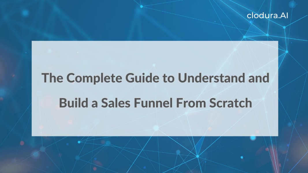 The Complete Guide to Understand and Build a Sales Funnel From Scratch