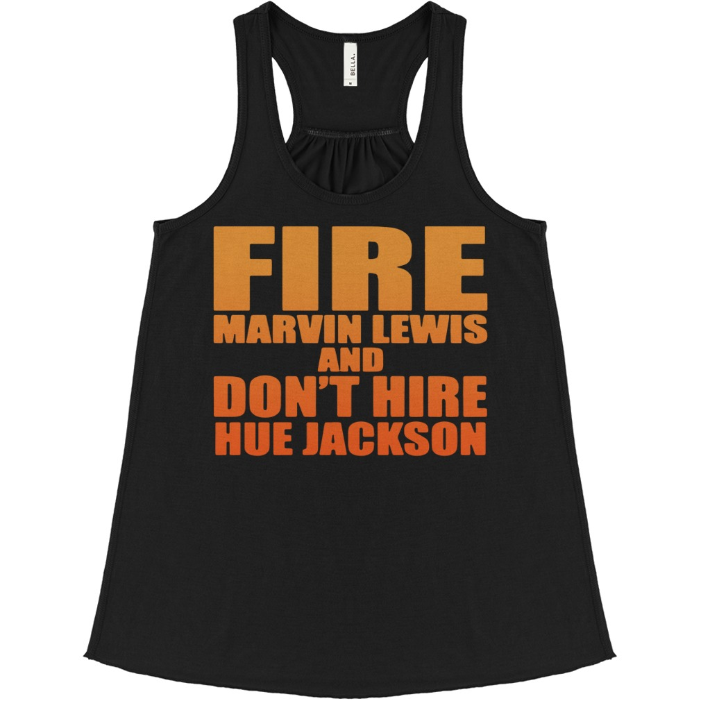 fire marvin lewis dont hire hue jackson flowy tank 1 - Fire Marvin Lewis and don't hire Hue Jackson shirt
