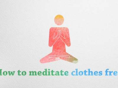 How to meditate clothes free