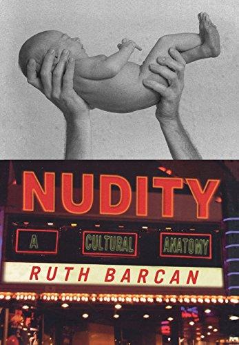 Nudity: A Cultural Anatomy (Dress, Body, Culture)