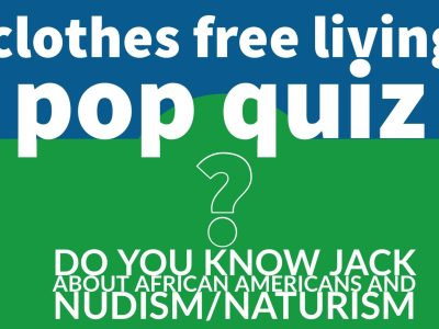 Do you know jack about African Americans and nudism/naturism