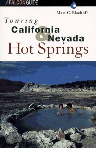 Touring California and Nevada Hot Springs (Touring Guides)