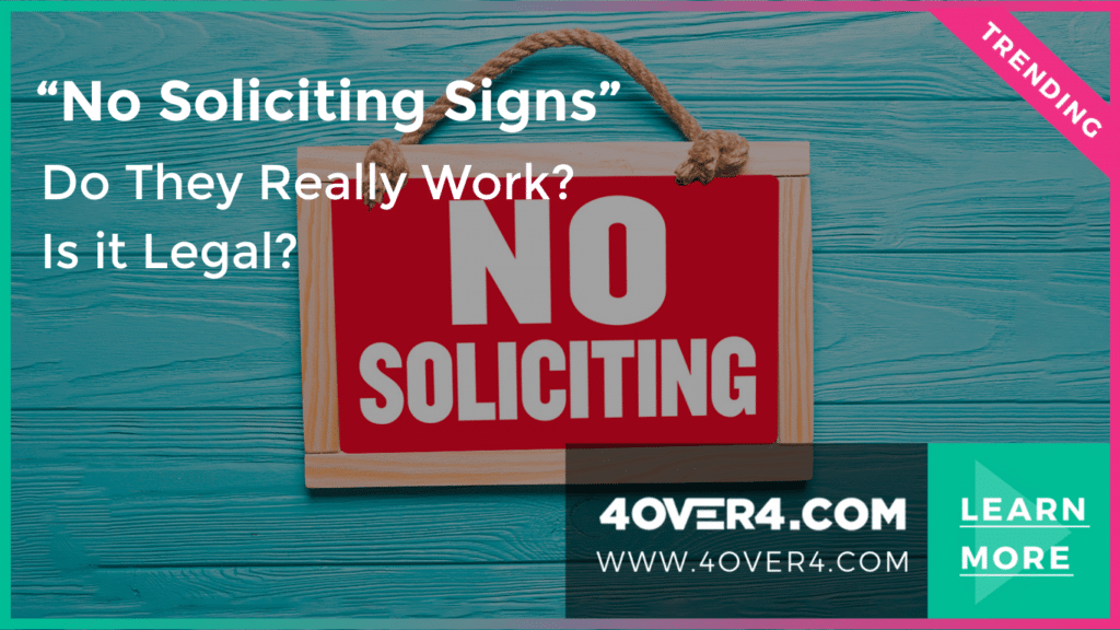 Do The No Soliciting Signs Really Work Is It Legal
