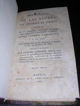 Libros antiguos: LUISA GOMEZ CARABAÑO - DEL CULTIVO DE LAS FLORES QUE PROVIENEN DE CEBOLLA , MADRID 1825 - Foto 1 - 27670459