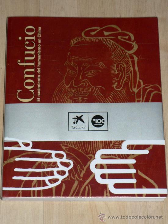 CONFUCIO. EL NACIMIENTO DEL HUMANISMO EN CHINA (Libros de Segunda Mano - Bellas artes, ocio y coleccionismo - Otros)