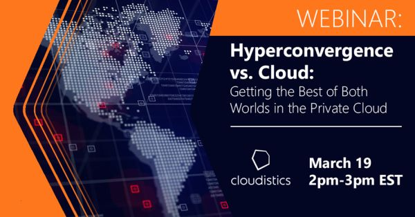 Webinar: Hyper-Convergence vs. Cloud – Getting the Best of Both Worlds in the Private Cloud