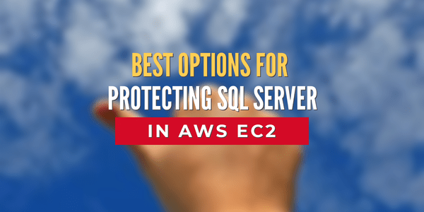 Best Options for Protecting SQL Server in the AWS Elastic Compute Cloud