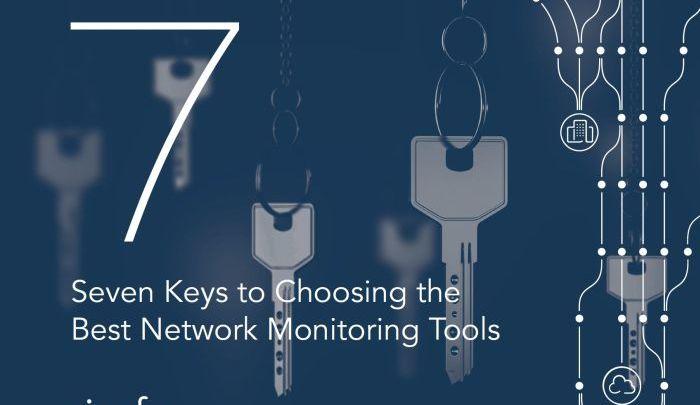 Webinar: 7 Keys to Choosing the Best Network Monitoring Tools