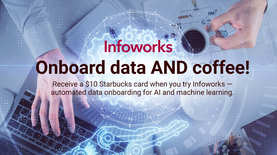 Onboard data AND coffee! Take the Infoworks Test Drive to Receive a $10 Starbucks Card