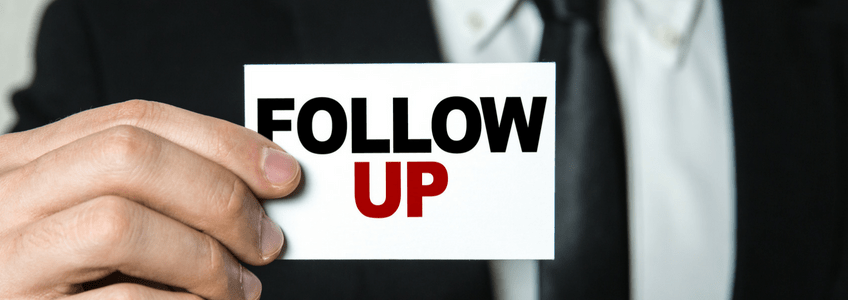 You forgot what? The crucial business of follow-up