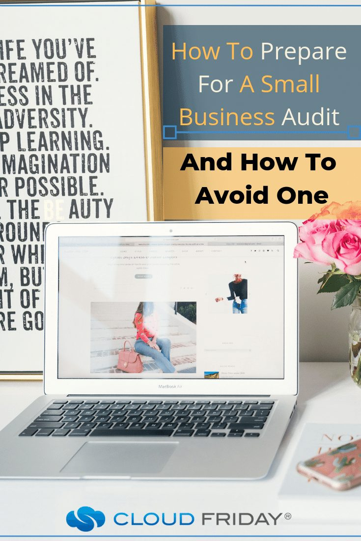 How To Prepare For A Small Business Audit (And How To Avoid One)