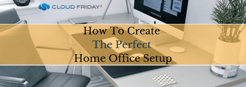 How To Create the Perfect Home Office Setup