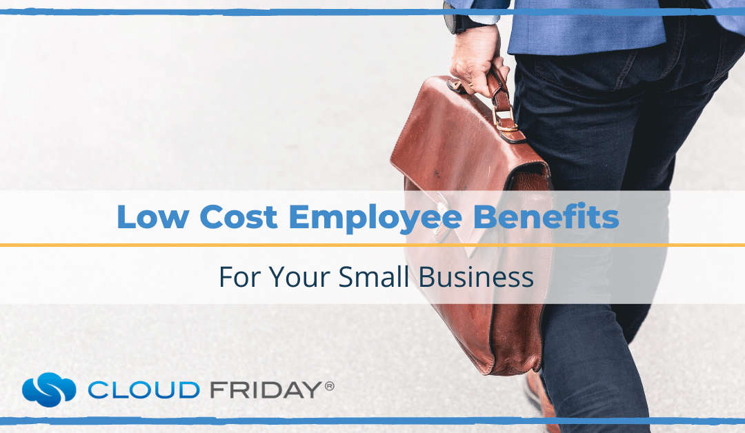 Low Cost Employee Benefits For Your Small Business