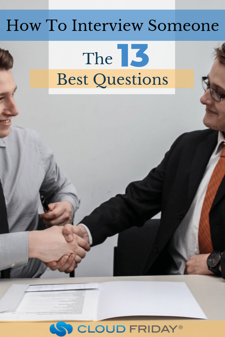 How To Interview Someone: The 13 Best Questions