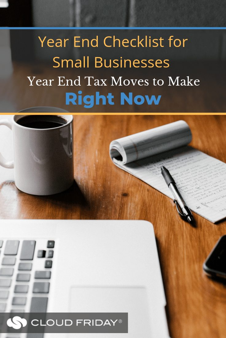 Year-End Checklist for Small Businesses (Year-End Tax Moves to Make Right Now)