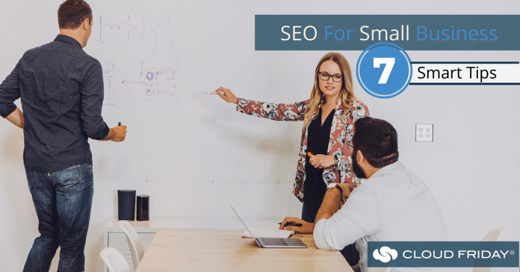 SEO For Small Business 7 Smart Tips