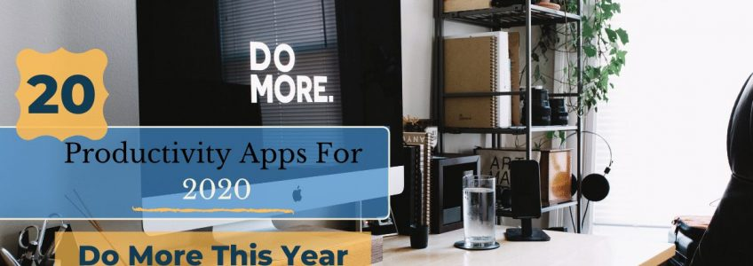 20 Productivity Apps For 2020: Do More This Year