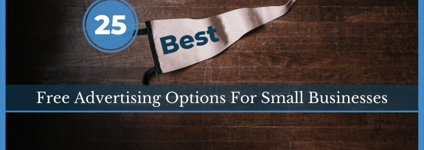 25 Best Free Advertising Options For Small Businesses