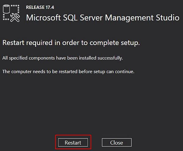 Install Microsoft SQL Server Management Studio - Restart
