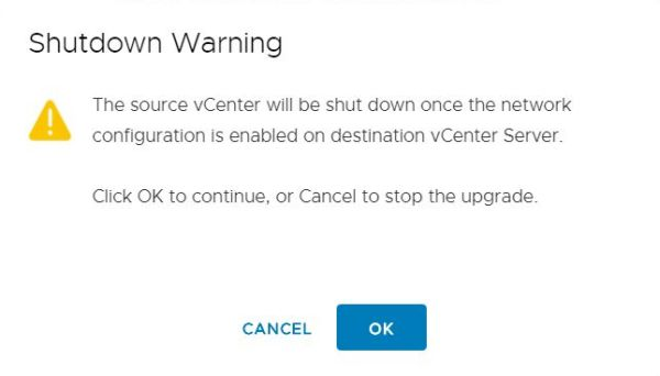 Upgrade vCenter Server Appliance from 6.7 to 7.0 - Shutdown Warning