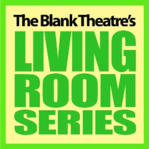 The Blank Theatre Accepting Scripts July 25 August 13 For