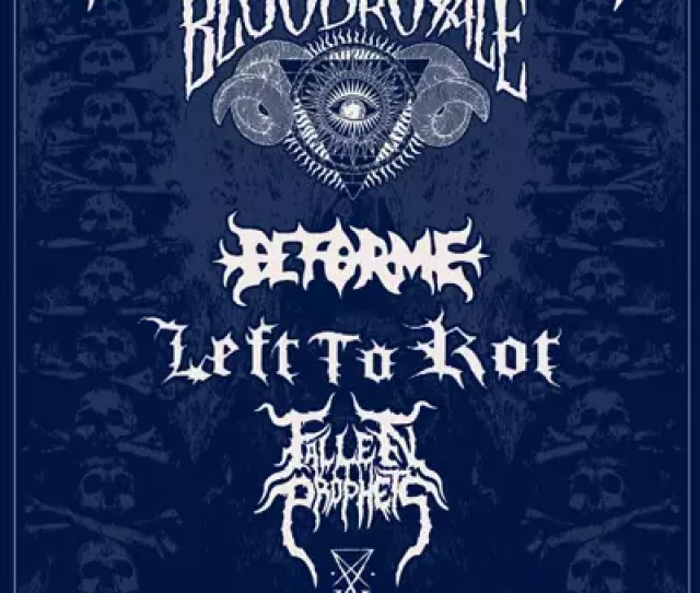 Goatwhore The Blood Royale Deforme Left To Rot Fallen Prophets