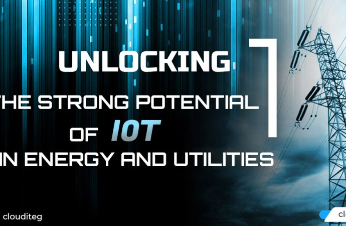 Unlocking the Strong Potential of IoT in Energy and Utilities