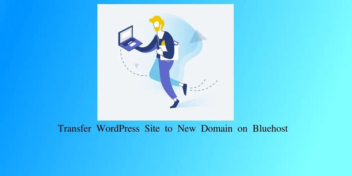 Transfer-Wordpress-newdomain-bluehost