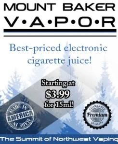 Mt. Baker Vapor Reduced Prices on E-Juice