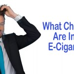 What Chemicals Are In Your E-Cigarettes? The Shocking Truth