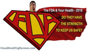 FDA and Your Health Are they Keeping Us Safe - CloudNineEcigReviews
