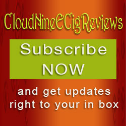 Sign Up for Cloud Nine Ecig Review's Newsletter