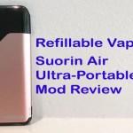 Refillable Pod Vape: Suorin Air Ultra-Portable Mod Review