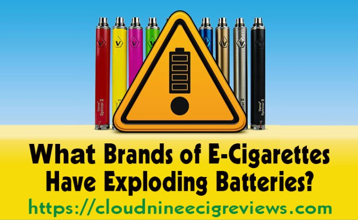 What Brand of E-Cigarettes Have Exploding Batteries - Title Image 2019